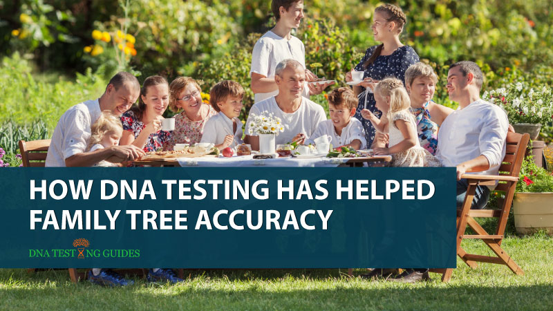 How DNA Testing Has Helped Family Tree Accuracy
